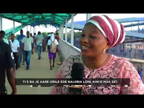 TI E Ba Jade Gegebi Aare Orile Ede Nigeria, Kini Ohun TI E Maa Se
